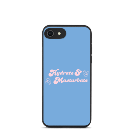 Hydrate & Masturbate Phone Case