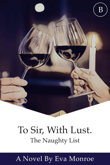 To Sir, With Lust: The Naughty List (Book 1)