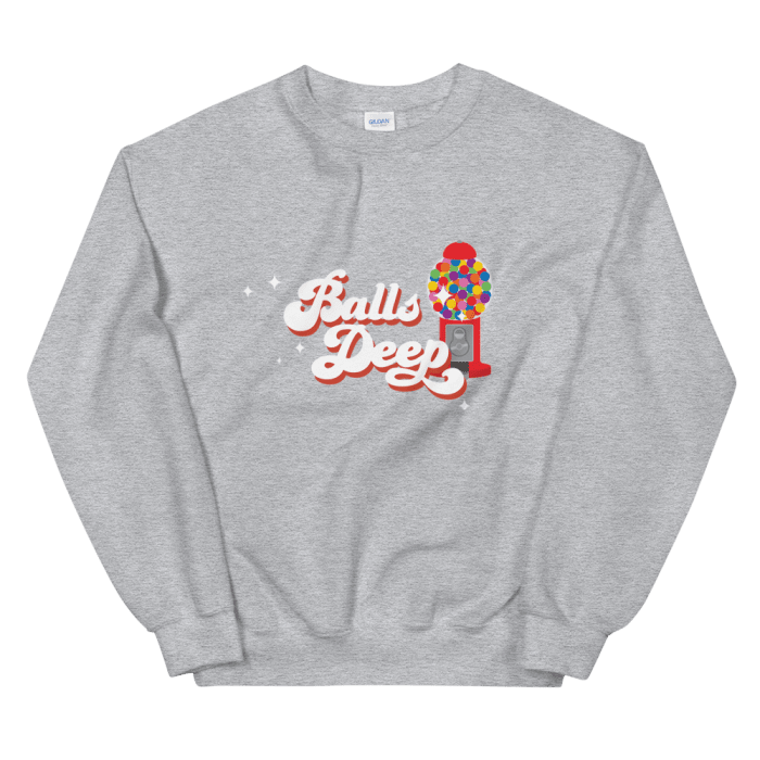 Balls Deep Crewneck