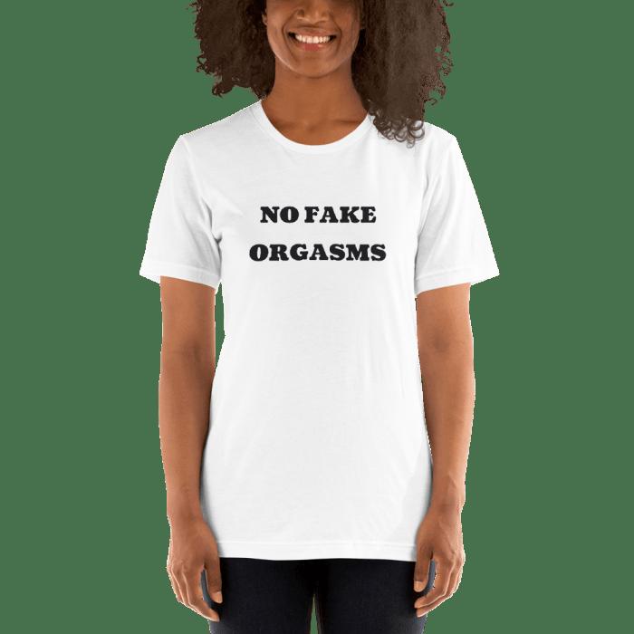No Fake Orgasms Tee